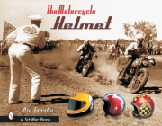 The Motorcycle Helmet: The 1930s-1990s Cover Image