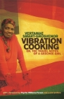 Vibration Cooking: Or, the Travel Notes of a Geechee Girl Cover Image