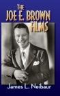 The Joe E. Brown Films (hardback) Cover Image