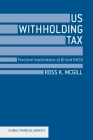 US Withholding Tax: Practical Implications of QI and FATCA (Global Financial Markets) Cover Image