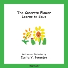 The Concrete Flower Learns to Save: Book Eight Cover Image