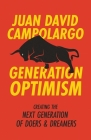 Generation Optimism: How To Create The Next Generation of Doers and Dreamers Cover Image
