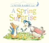 A Spring Surprise: A Peter Rabbit Tale Cover Image