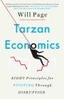 Tarzan Economics: Eight Principles for Pivoting Through Disruption Cover Image