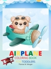 Airplane Coloring Book for Toddlers: Amazing Airplanes Coloring and Activity Book for Toddlers with Ages 2-5 Beautiful Coloring Pages with a Variety o Cover Image