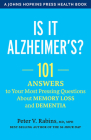 Is It Alzheimer's?: 101 Answers to Your Most Pressing Questions about Memory Loss and Dementia (Johns Hopkins Press Health Books) Cover Image