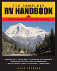 The Complete RV Handbook: A Guide to Getting the Most Out of Life on the Road Cover Image