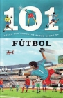 Futbol: 101 Cosas Que Deberias Saber Sobre Los ( Soccer: 101 Facts ) Cover Image