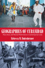 Geographies of Cubanidad: Place, Race, and Musical Performance in Contemporary Cuba (Caribbean Studies) Cover Image