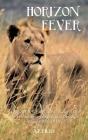 Horizon Fever I: Explorer A E Filby's own account of his extraordinary expedition through Africa, 1931-1935 Cover Image