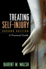 Treating Self-Injury, Second Edition: A Practical Guide Cover Image