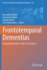 Frontotemporal Dementias: Emerging Milestones of the 21st Century (Advances in Experimental Medicine and Biology #1281) Cover Image