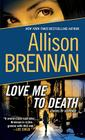 Love Me to Death: A Novel of Suspense Cover Image