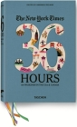 The New York Times 36 Hours: 150 Weekends in the USA & Canada Cover Image