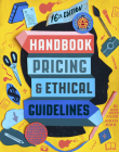Graphic Artists Guild Handbook, 16th Edition: Pricing & Ethical Guidelines Cover Image