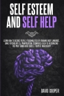 Self Esteem and Self Help: Learn How to Decode People Personalities by Knowing Body Language, Dark Psychology and Manipulation Techniques Even to Cover Image