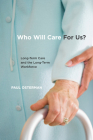 Who Will Care for Us?: Long-Term Care and the Long-Term Workforce Cover Image