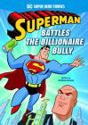Superman Battles the Billionaire Bully (DC Super Hero Stories) Cover Image