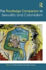 The Routledge Companion to Sexuality and Colonialism Cover Image