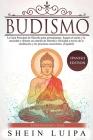 Budismo: La Guía Principal de Filosofia para principiantes. Supera el Estrés y la Ansiedad y obtiene un sentido de Libertad y F Cover Image