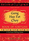 Gong Hee Fat Choy Book of Fortune: A Fortune-Telling Game [With Gameboard] Cover Image