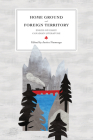 Home Ground and Foreign Territory: Essays on Early Canadian Literature (Reappraisals: Canadian Writers) Cover Image