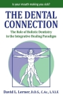 The Dental Connection: The Role of Holistic Dentistry in the Integrative Healing Paradigm Cover Image