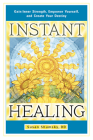 Instant Healing: Gain Inner Strength, Empower Yourself, and Create Your Destiny Cover Image