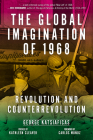 The Global Imagination of 1968: Revolution and Counterrevolution Cover Image