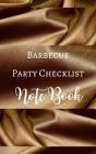 Barbecue Party Checklist Note Book - Brown Gold Luxury Silk White - Guest Shop Menu - Black White Interior Cover Image