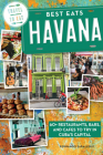Best Eats Havana: 60+ Restaurants, Bars, and Cafes to Try in Cuba's Capital Cover Image