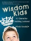 Wisdom Kids: 40 Character Building Lessons Cover Image