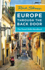 Rick Steves Europe Through the Back Door: The Travel Skills Handbook (Rick Steves Travel Guide) Cover Image