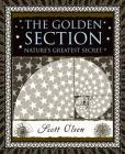 The Golden Section: Nature's Greatest Secret (Wooden Books) Cover Image