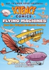 Science Comics: Flying Machines: How the Wright Brothers Soared Cover Image