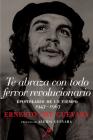 Te abraza con todo fervor revolucionario: Epistolario de un tiempo 1947-1967 Cover Image