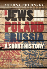 Jews in Poland and Russia: A Short History (Littman Library of Jewish Civilization) Cover Image