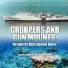 Groupers and Gun Mounts: Inside the USS Spiegel Grove Cover Image
