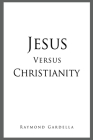 Jesus Versus Christianity Cover Image