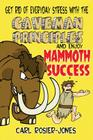 The Caveman Principles: Get rid of everyday stress and enjoy mammoth success Cover Image