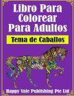 Libro Para Colorear Para Adultos: Tema de Caballos Cover Image