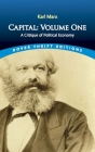 Capital: Volume One: A Critique of Political Economy (Dover Thrift Editions) Cover Image