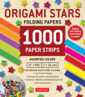 Origami Stars Papers 1000 Paper Strips in Assorted Colors: 10 Colors - 1000 Sheets - Easy Instructions for Origami Lucky Stars Cover Image