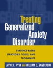 Treating Generalized Anxiety Disorder: Evidence-Based Strategies, Tools, and Techniques Cover Image