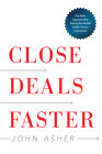 Close Deals Faster: The 15 Shortcuts of the Asher Sales Method Cover Image