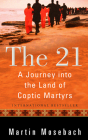 The 21: A Journey Into the Land of Coptic Martyrs Cover Image