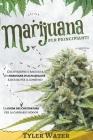 Coltivazione della Marijuana per Principianti: Coltivazione e raccolta di marijuana di alta qualità e sicura per il consumo - La guida del coltivatore Cover Image