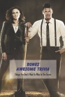 Bones Awesome Trivia: Things You Don't Want To Miss In The Series: Bones Quiz Book Cover Image