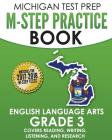MICHIGAN TEST PREP M-STEP Practice Book English Language Arts Grade 3: Covers Reading, Writing, Listening, and Research Cover Image