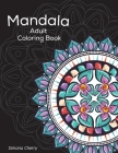 Mandala Adult Coloring Book: Stress Relieving Designs to Color, Relax and Unwind Cover Image
